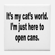 It's A Cat's World Humor Tile Coaster