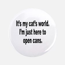 """It's A Cat's World Humor 3.5"""" Button"""