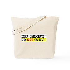Dear Democrats: Do NOT CA NV Tote Bag