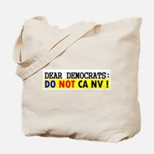 Dear Democrats: Do NOT CA NV Tote Bag