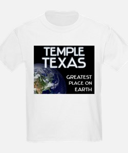 temple texas - greatest place on earth T-Shirt