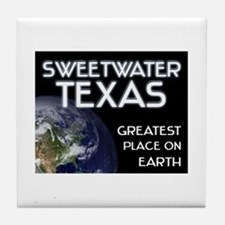 sweetwater texas - greatest place on earth Tile Co