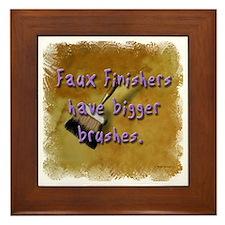 """""""Faux Finishers Have Bigger B Framed Tile"""