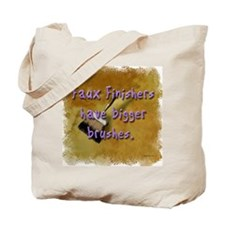 """Faux Finishers Have Bigger B Tote Bag"