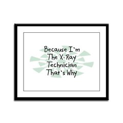 Because X-Ray Technician Framed Panel Print