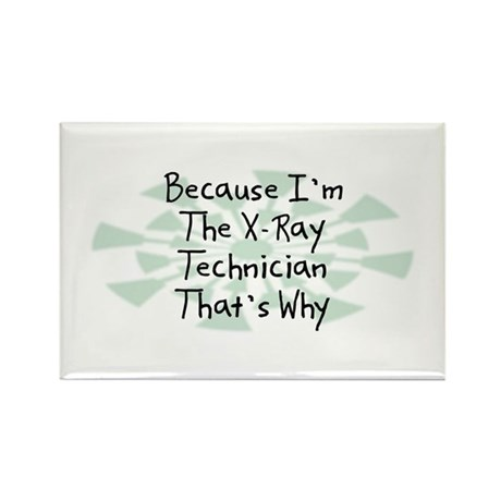 Because X-Ray Technician Rectangle Magnet (10 pack