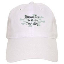 Because Writer Baseball Cap
