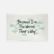 Because Writer Rectangle Magnet
