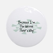 Because Writer Ornament (Round)