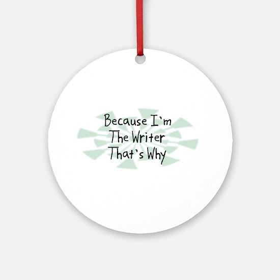 Because Writer Ornament (Round)