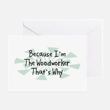 Because Woodworker Greeting Card