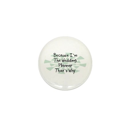 Because Wedding Planner Mini Button (10 pack)