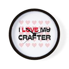I Love My Crafter Wall Clock