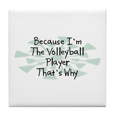 Because Volleyball Player Tile Coaster