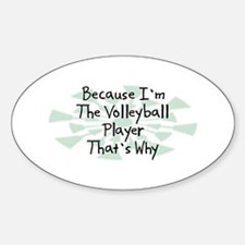 Because Volleyball Player Oval Decal