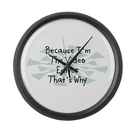 Because Video Editor Large Wall Clock