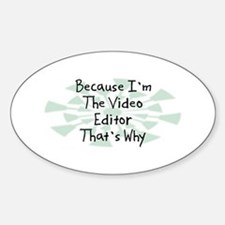 Because Video Editor Oval Decal