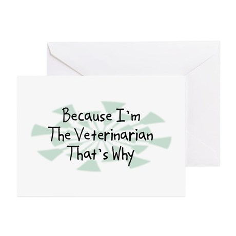 Because Veterinarian Greeting Cards (Pk of 10)