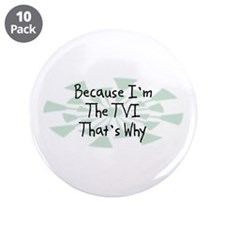 """Because TVI 3.5"""" Button (10 pack)"""