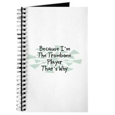 Because Trombone Player Journal