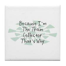 Because Train Collector Tile Coaster