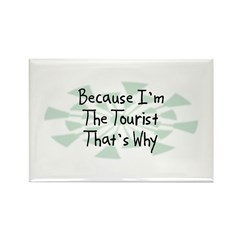 Because Tourist Rectangle Magnet (10 pack)