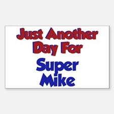 Mike - Another Day Rectangle Decal