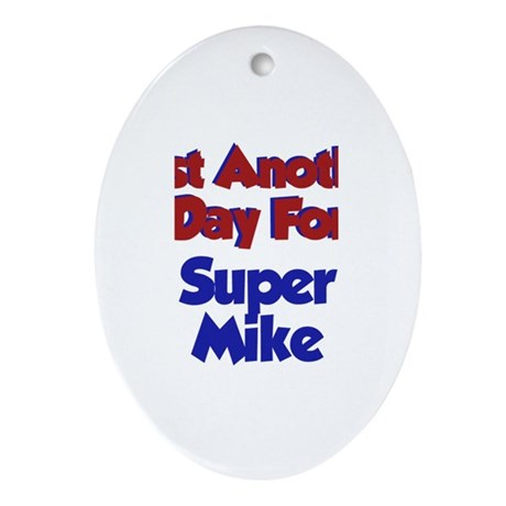 Mike - Another Day Oval Ornament