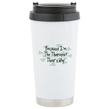 Because Therapist Stainless Steel Travel Mug