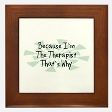 Because Therapist Framed Tile
