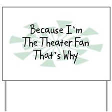 Because Theater Fan Yard Sign