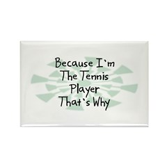 Because Tennis Player Rectangle Magnet (100 pack)