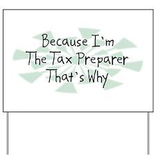Because Tax Preparer Yard Sign