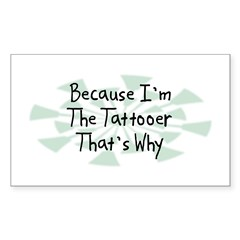 Because Tattooer Rectangle Decal