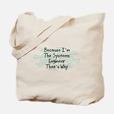 Because Systems Engineer Tote Bag
