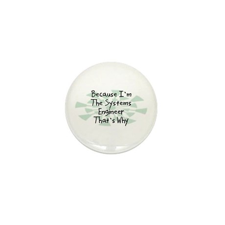 Because Systems Engineer Mini Button (10 pack)