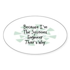 Because Systems Engineer Oval Decal