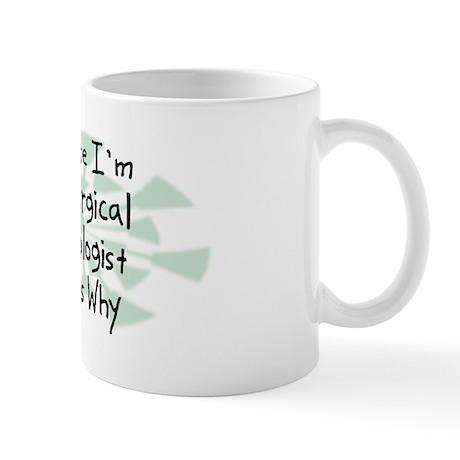 Because Surgical Technologist Mug