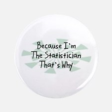 """Because Statistician 3.5"""" Button"""