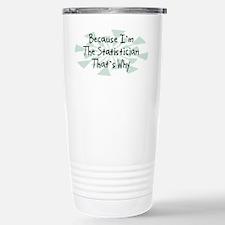 Because Statistician Travel Mug
