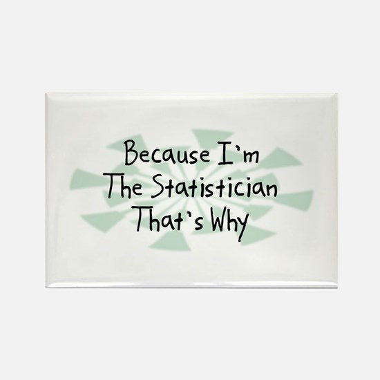 Because Statistician Rectangle Magnet