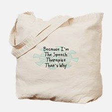 Because Speech Therapist Tote Bag