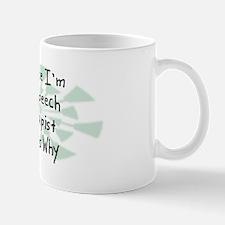 Because Speech Therapist Mug