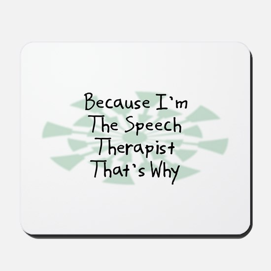 Because Speech Therapist Mousepad