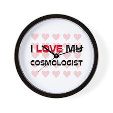 I Love My Cosmologist Wall Clock