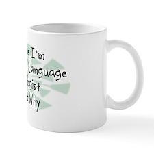 Because Speech Language Pathologist Mug