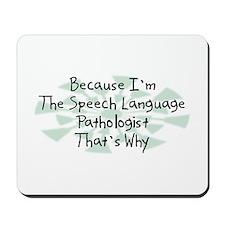 Because Speech Language Pathologist Mousepad