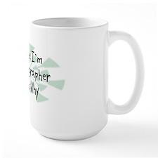 Because Sonographer Mug