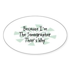 Because Sonographer Oval Decal