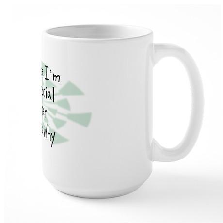 Because Social Worker Large Mug